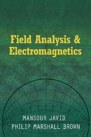 Field Analysis and Electromagnetics by Mansour Javid