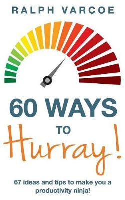 60 Ways to Hurray! by Ralph Varcoe