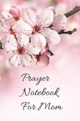 Prayer Notebook for Moms by R West Publishing