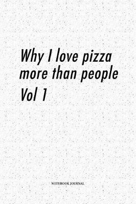 Why I Love Pizza More Than People Vol1 by Penswag Journals image