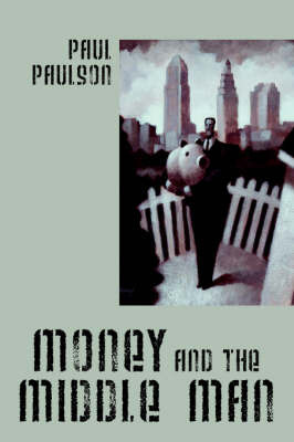 Money and the Middle Man by Paul Paulson image