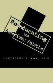 Re-Educating the American Palette by Christine S Fox, PhD image