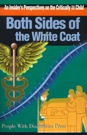 Both Sides of the White Coat: An Insider's Perspectives on the Critically Ill Child by Scott E. Eveloff image