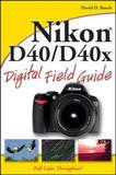 Nikon D40 / D40x Digital Field Guide by David D Busch