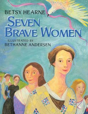 Seven Brave Women by Betsy Gould Hearne image