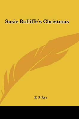 Susie Rolliffe's Christmas by Edward Payson Roe image