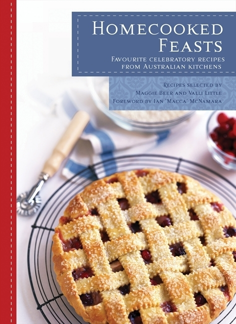 Homecooked Feasts: Favourite Celebratory Recipes from Australian Kitchens
