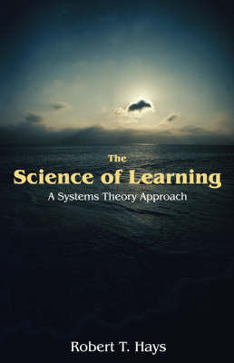 The Science of Learning by Robert T. Hays