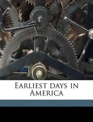 Earliest Days in America by Blanche Evans Hazard
