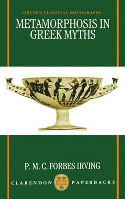 Metamorphosis in Greek Myths by P.M.C.Forbes Irving image