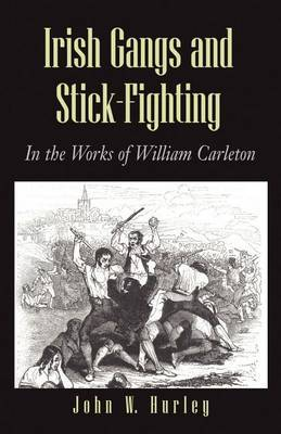 Irish Gangs and Stick-Fighting by John W. Hurley image