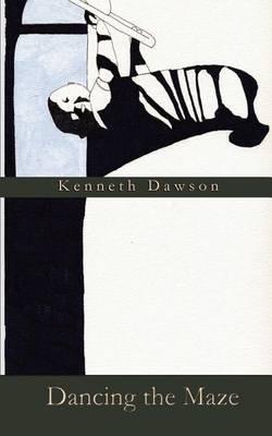 Dancing the Maze by Kenneth Dawson image