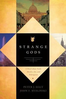Strange Gods by Peter J Daly