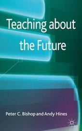 Teaching about the Future by Peter C Bishop