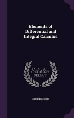 Elements of Differential and Integral Calculus by Simon Newcomb image
