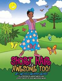 Short Hair Is Awesome Too! by Nichole Murray Nunes