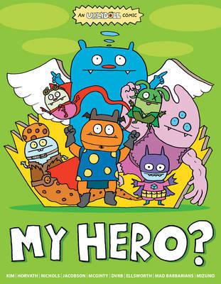 Uglydoll: My Hero? by Travis Nichols
