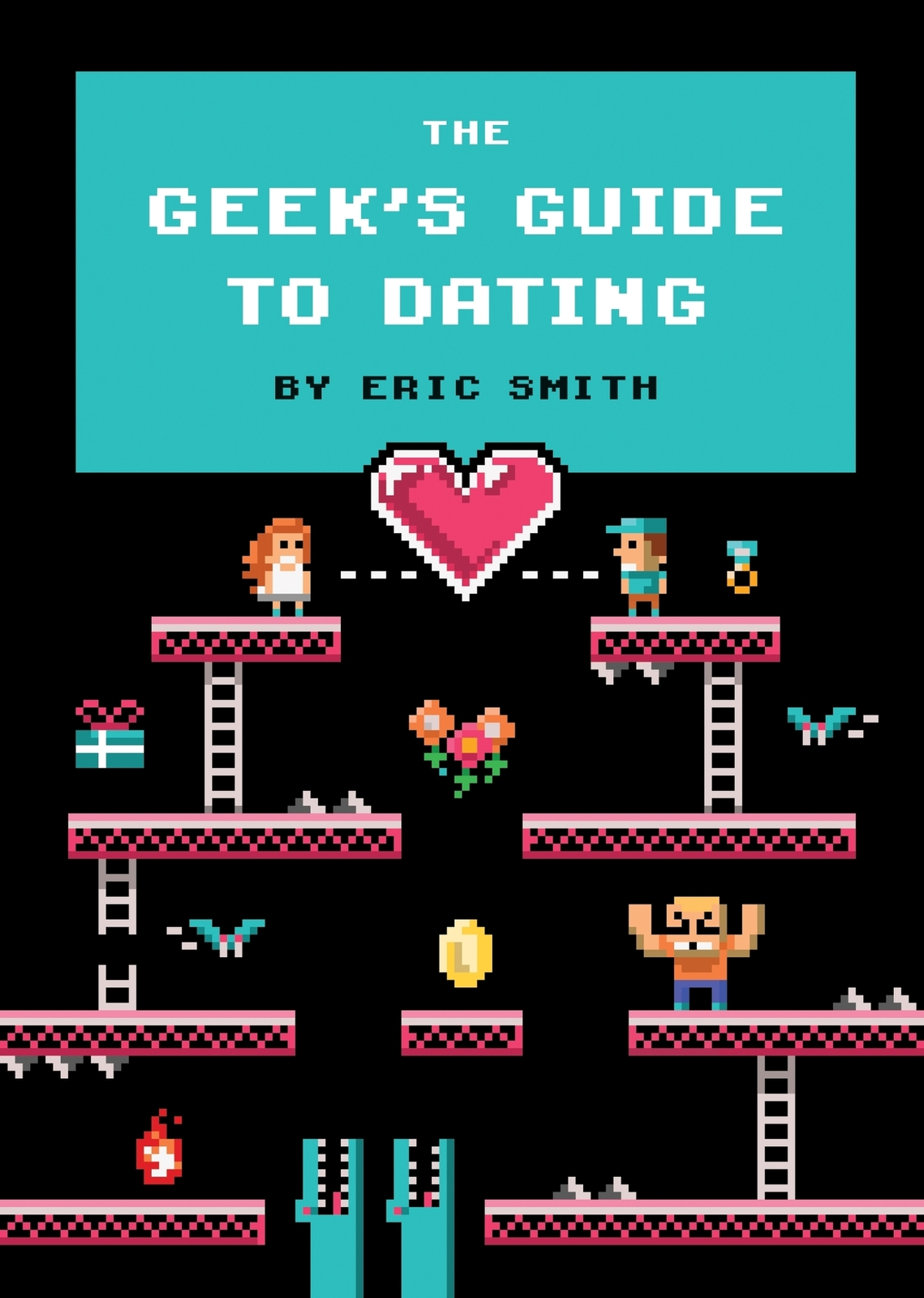 The Geek's Guide To Dating by Eric Smith image