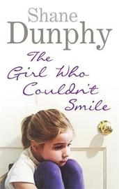 The Girl Who Couldn't Smile by Shane Dunphy