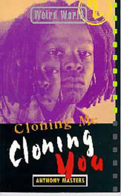 Cloning Me, Cloning You by Anthony Masters
