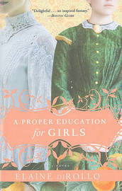 A Proper Education for Girls by Elaine Dirollo image