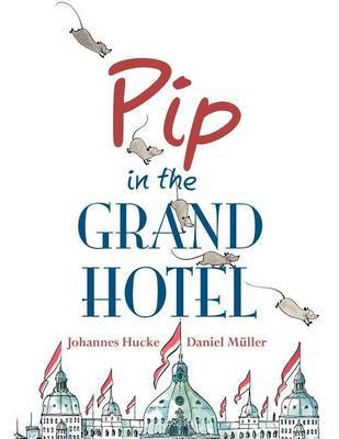 Pip in the Grand Hotel by Johannes Hucke image