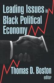 Leading Issues in Black Political Economy by Thomas D. Boston