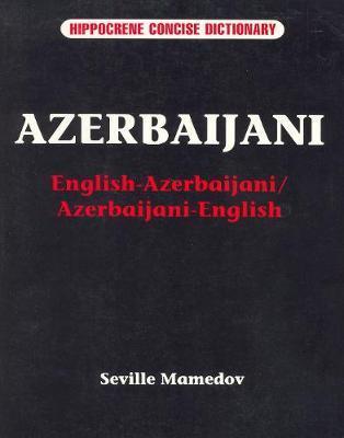 Azerbaijani-English / English-Azerbaijani Concise Dictionary by Seville Mamedov