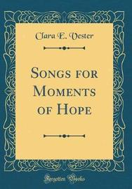 Songs for Moments of Hope (Classic Reprint) by Clara E. Vester image