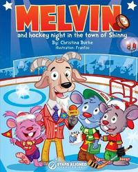 Melvin and Hockey Night in the Town of Shinny (Softcover) by CHRISTINA BURKE image