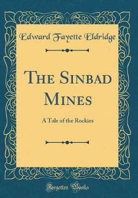 The Sinbad Mines by Edward Fayette Eldridge