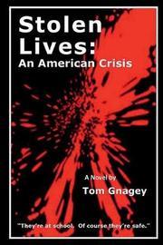 Stolen Lives by Tom Gnagey
