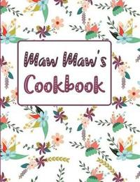 Maw Maw's Cookbook by Pickled Pepper Press