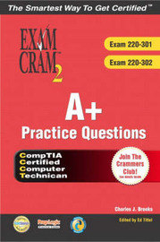 A+ Certification Practice Questions Exam Cram 2: Exams 220-301,220-302 by Charles J Brooks image