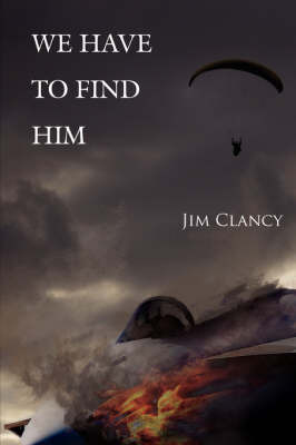 We Have to Find Him by Jim Clancy image