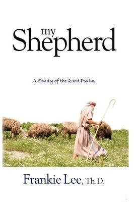 My Shepherd by Curtiss F. Lee