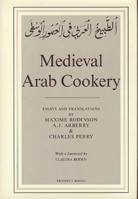 Medieval Arab Cookery by Maxime Rodinson