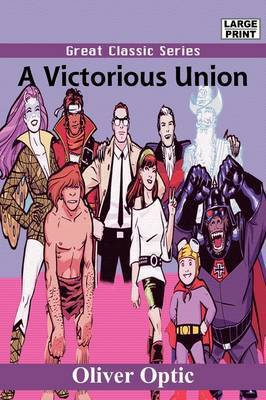 A Victorious Union by Professor Oliver Optic