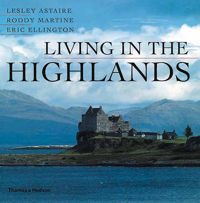Living in the Highlands by Lesley Astaire