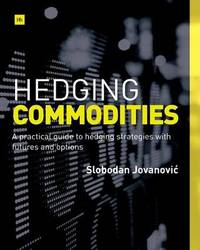 Hedging Commodities by Slobodan Jovanovic