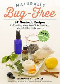 Naturally Bug-Free by Stephanie L Tourles