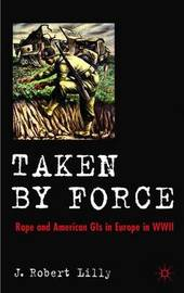Taken by Force by J.Robert Lilly image
