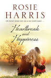 Heartbreak and Happiness by Rosie Harris