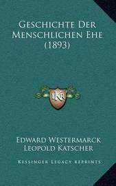 Geschichte Der Menschlichen Ehe (1893) by Edward Westermarck