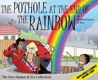 The pothole at the end of the rainbow by Stephen Francis