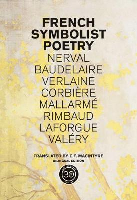French Symbolist Poetry, 50th Anniversary Edition, Bilingual Edition