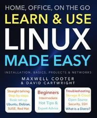 Learn & Use Linux Made Easy by David Cartwright