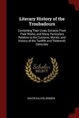 Literary History of the Troubadours by Sainte-Palaye image
