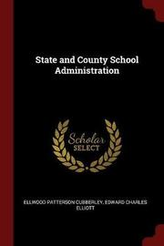 State and County School Administration by Ellwood Patterson Cubberley image