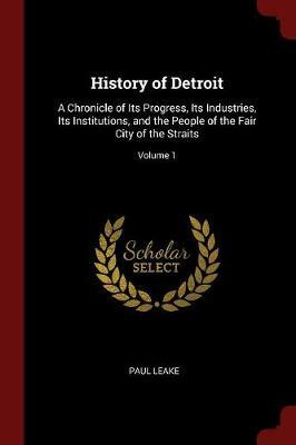 History of Detroit by Paul Leake